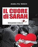 img - for Il cuore di Sarah: Romanzo thriller sconvolgente ambientato tra Stati Uniti e Brasile. (Nero di seppia) (Italian Edition) book / textbook / text book