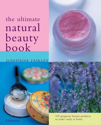The Ultimate Natural Beauty Book (Book Beauty Ultimate Natural)