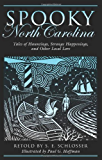 Spooky North Carolina: Tales of Hauntings, Strange Happenings, and Other Local Lore