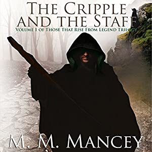 The Cripple and the Staff, Vol.1 Audiobook