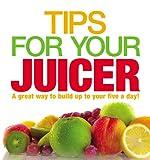 jason juicer - Tips for Your Juicer