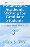 Commentary for Academic Writing for Graduate Students, 3rd Ed.: Essential Tasks and Skills (Michigan Series In English For Academic & Professional Purposes)