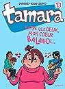 Tamara, Tome 13 : Entre le deux, mon coeur balance par Darasse