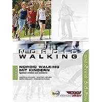 Nordic Walking mit Kindern: Spielend erleben und trainieren