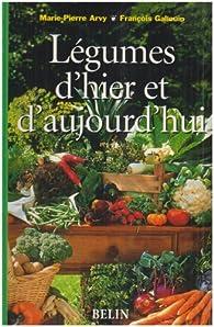 Légumes d'hier et d'aujourd'hui par Marie-Pierre Arvy