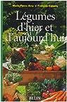 Légumes d'hier et d'aujourd'hui par Arvy