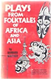 Plays from Folktales of Africa and Asia, Barbara Winther, 0823801896