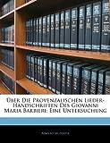 Ãœber Die Provenzalischen Lieder-Handschriften Des Giovanni Maria Barbieri: Eine Untersuchung, Adolfo Mussafia, 1141284855