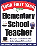 img - for Your First Year As an Elementary School Teacher : Making the Transition from Total Novice to Successful Professional book / textbook / text book