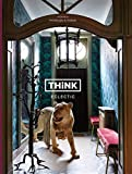 eclectic interior design Think Eclectic (English and French Edition)