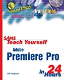 Sams Teach Yourself Adobe Premiere Pro in 24 Hours, Jeff Sengstack, 0672326078