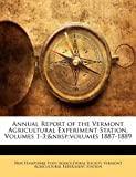 Annual Report of the Vermont Agricultural Experiment Station, Vermont Agricultural Experiment Station, 114751822X