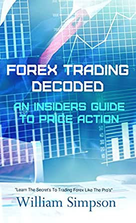 Forex trading decoded insiders guide to price action