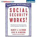 Social Security Works!: Why Social Security Isn't Going Broke and How Expanding It Will Help Us All Audiobook by Nancy Altman, Eric Kingson, David Cay Johnston - Foreword Narrated by Joyce Bean