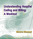 Finally, a complete guide to the hospital coding and billing processes that includes both inpatient and outpatient coding as well as inpatient and outpatient billing! Understanding Hospital Coding and Billing offers a comprehensive look at the world ...