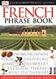 French (Eyewitness Travel Guide Phrase Books)