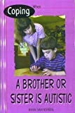 Coping When a Brother or Sister Is Autistic, Marsha Sarah Rosenberg, 0823931943