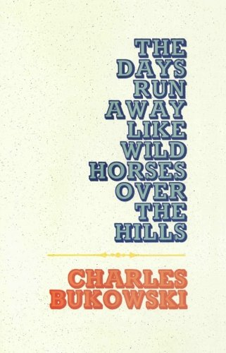 The Days Run Away Like Wild Horses
