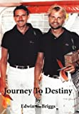 Journey to Destiny, Edwin C. Briggs, 1452055971