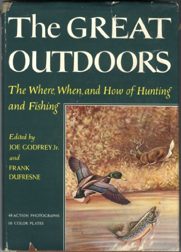 The Great Outdoors. the Where, When and How of Hunting and Fishing, Including a New Dictionary of Sportsmen's Terms
