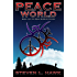 Peace World (Peace Warrior Book 3)
