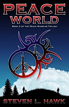 Peace World (Peace Warrior Book 3) by [Hawk, Steven L.]