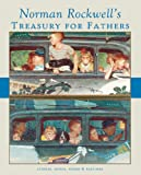 Norman Rockwell's Treasury for Fathers, Norman Rockwell Family Agency Inc., 1419706187