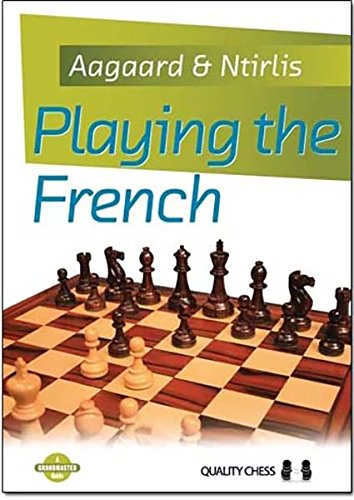 Playing the French (Grandmaster Guide)