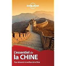 L'essentiel de la Chine: Pour découvrir le meilleur de la Chine