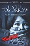 img - for Until Tomorrow: I will love you unconditionally until there are no more tomorrows book / textbook / text book