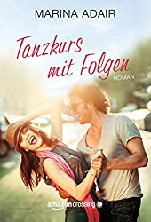 Tanzkurs mit Folgen (German Edition)