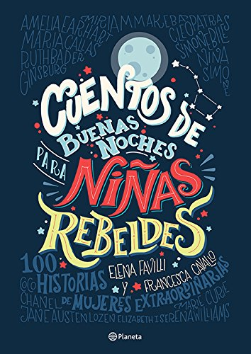Cuentos de buenas noches para niñas rebeldes  (Tapa Dura) (Spanish Edition)