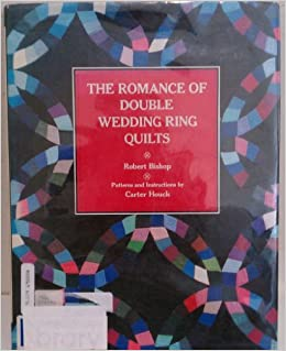 Romance Of Double Wedding Ring Quilts Robert Bishop