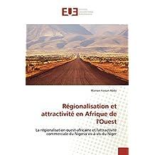 Régionalisation et attractivité en Afrique de l'Ouest: La régionalisation ouest-africaine et l'attractivité commerciale du Nigeria vis-à-vis du Niger (Omn.Univ.Europ.)