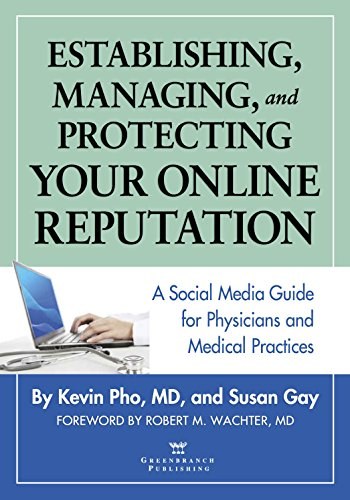Download Establishing, Managing and Protecting Your Online Reputation: A Social Media Guide for Physicians and Medical Practices Pdf