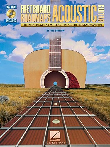 Fretboard Roadmaps for Acoustic Guitar: The Essential Guitar Patterns That All the Pros Know and Use
