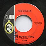 The Orlons 45 RPM It's No Big Thing / Crossfire!