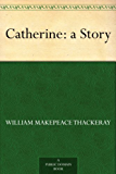 Catherine: a Story (English Edition)