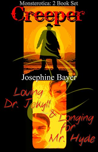Creeper and Loving Dr. Jekyll & Longing for Mr. Hyde: A Monsterotica 2 Book Set