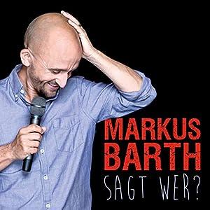 Markus Barth - sagt wer?