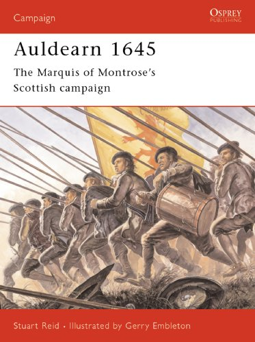 Auldearn 1645: The Marquis of Montrose?s Scottish campaign