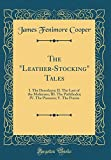 Image of The Leather-Stocking Tales: I. the Deerslayer; II. the Last of the Mohicans; III. the Pathfinder; IV. the Pioneers; V. the Prairie (Classic Reprint)