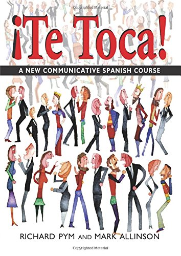 !Te Toca!: A New Communicative Spanish Course (Hodder Arnold Publication)  [Allinson, Mark - Richard Pym] (Tapa Blanda)