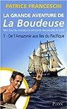 La grande aventure de la Boudeuse, Tome 1 : De l'Amazonie aux îles du Pacifique par Franceschi