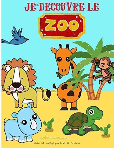 Je Decouvre Le Zoo Livre De Coloriage Pour Jeunes Enfants De 3 A 7 Ans Decouvrir Les Animaux Sauvages Et Du Zoo En S Amusant Apprendre A Colorier Au Format