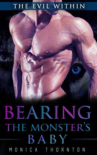Bearing the Monster's Baby: The Evil Within (Bearing the Monster's Baby - Book 3 - Shifter - Pregnancy ()