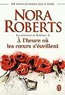 Les héritiers de Sorcha, tome 2 : A l'heure ou les coeurs s'eveillent par Roberts