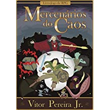 Mercenários do Caos: Livro-Jogo de RPG (As crônicas de Tellus Livro 1)