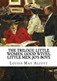 Download The Trilogy, Little Women, Good Wives, Little Men, Jos Boys in PDF ePUB Free Online