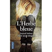 L'herbe bleue: Journal intime d'une jeune droguée